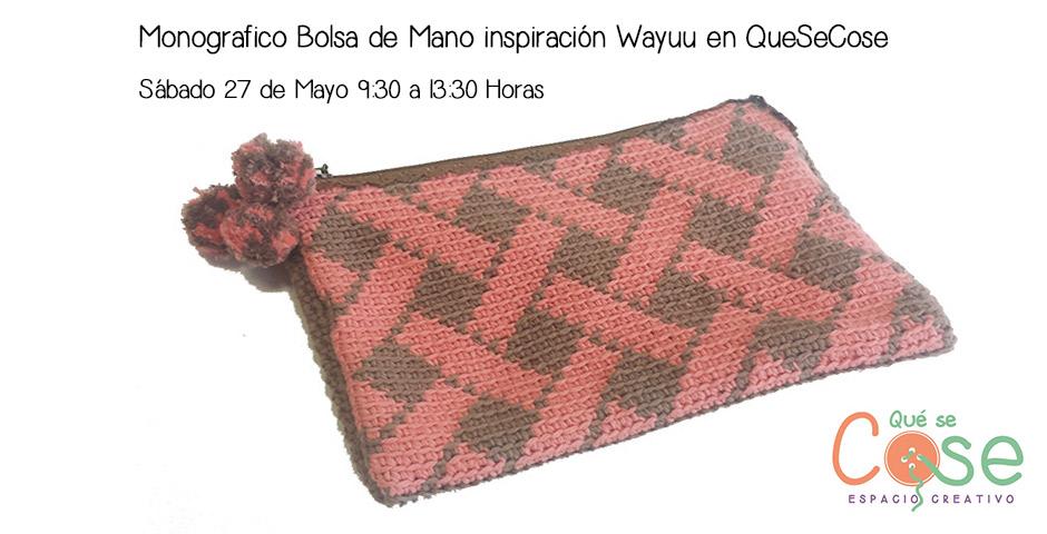 """Monográfico Bolso de mano """"Wayuu"""" en Crochet.- Sábado 27 de Mayo"""